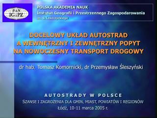 dr  hab. Tomasz Komornicki , dr Przemysław Śleszyński
