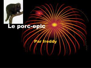 Le porc-epic