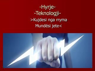 -Hyrje- -Teknologji-