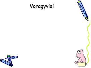 Voragyviai