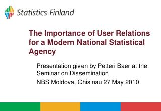 The Importance of User Relations for a Modern National Statistical Agency