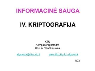 INFORMACIN? SAUGA IV. KRIPTOGRAFIJA
