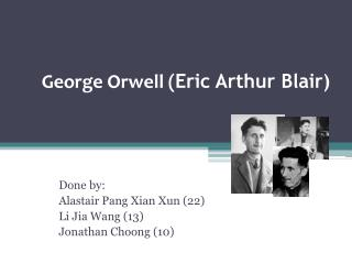 George Orwell ( Eric Arthur Blair)