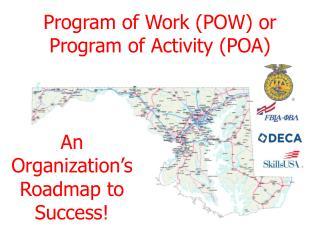 Program of Work (POW) or  Program of Activity (POA)