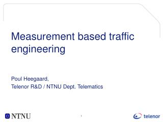 Measurement based traffic engineering