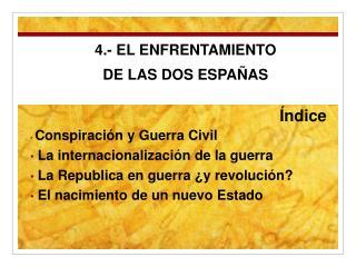 4.- EL ENFRENTAMIENTO  DE LAS DOS ESPAÑAS