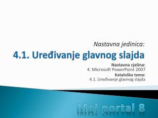 Nastavna jedinica: 4.1. Uređivanje glavnog slajda