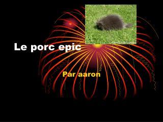 Le porc epic
