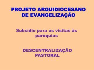 PROJETO ARQUIDIOCESANO DE EVANGELIZAÇÃO
