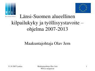 L�nsi-Suomen alueellinen kilpailukyky ja ty�llisyystavoite �ohjelma 2007-2013