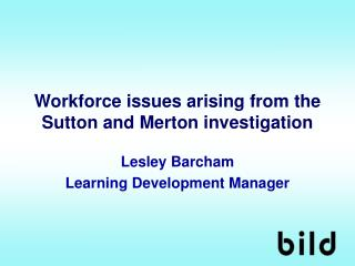 Workforce issues arising from the Sutton and Merton investigation