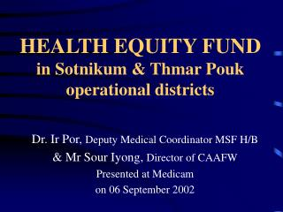 HEALTH EQUITY FUND in Sotnikum & Thmar Pouk  operational districts