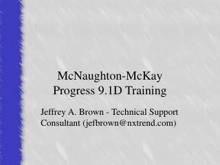 McNaughton-McKay Progress 9.1D Training