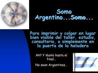 Somo Argentino...Somo...