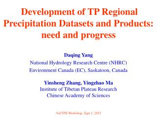 Development of TP Regional Precipitation Datasets and Products:  need and progress