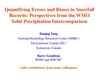 Daqing Yang  National Hydrology Research Centre (NHRC) Environment Canada (EC) Saskatoon, Canada