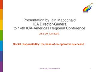 Presentation by Iain Macdonald  ICA Director-General  to 14th ICA-Americas Regional Conference,