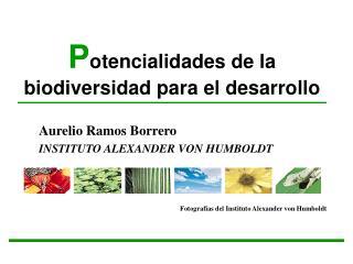 P otencialidades de la biodiversidad para el desarrollo