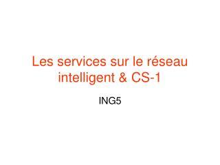 Les services sur le réseau intelligent & CS-1