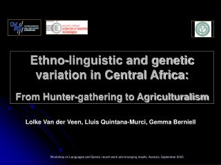 Ethno-linguistic and genetic variation in Central Africa: From Hunter-gathering to Agriculturalism