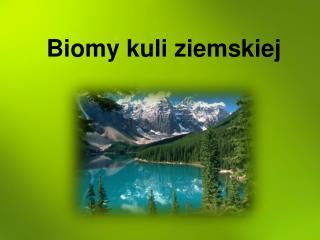 Biomy kuli ziemskiej