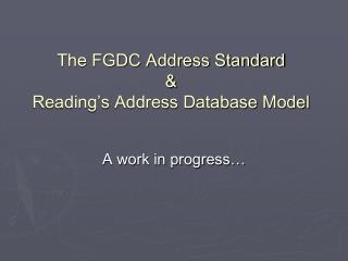 The FGDC Address Standard  Reading s Address Database Model