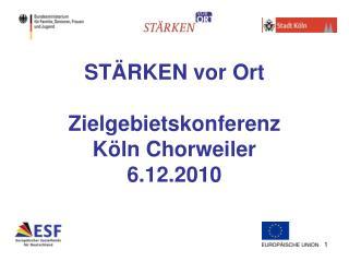 STÄRKEN vor Ort Zielgebietskonferenz  Köln Chorweiler 6.12.2010