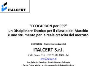 ECOMONDO - Rimini, 8 novembre 2013 ITALCERT S.r.l. Viale  Sarca , 336 – 20126 MILANO –  MI