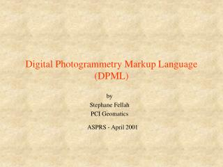 Digital Photogrammetry Markup Language (DPML)