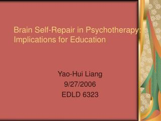 Brain Self-Repair in Psychotherapy: Implications for Education