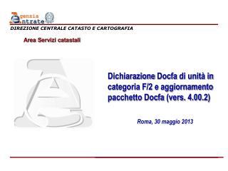 Dichiarazione  Docfa  di unità in categoria F/2 e aggiornamento pacchetto  Docfa  ( vers . 4.00.2)