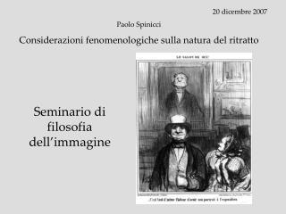 20 dicembre 2007 Paolo Spinicci  Considerazioni fenomenologiche sulla natura del ritratto