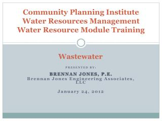 Community Planning Institute Water Resources Management Water Resource Module Training