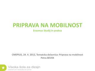 PRIPRAVA NA MOBILNOST  Erasmus študij in praksa