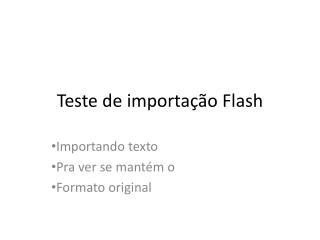 Teste de importação Flash