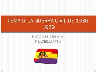 TEMA 6: LA GUERRA CIVIL DE 1936-1939