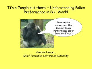 'It's a Jungle out there' – Understanding Police Performance in PCC World