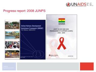 Progress report: 2008 JUNPS