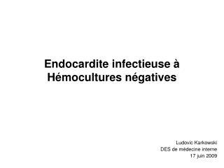 Endocardite infectieuse à Hémocultures négatives