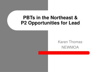 PBTs in the Northeast & P2 Opportunities for Lead