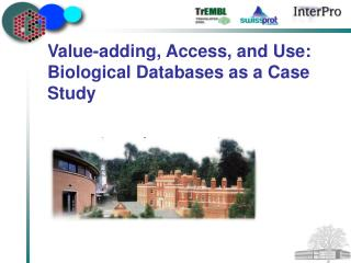 Value-adding, Access, and Use: Biological Databases as a Case Study