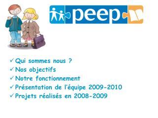 Qui sommes nous ? Nos objectifs Notre fonctionnement Présentation de l'équipe 2009-2010