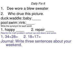 Daily Fix-It  Dee wore a blew sweater   Who drue this picture. duck:waddle::baby:____