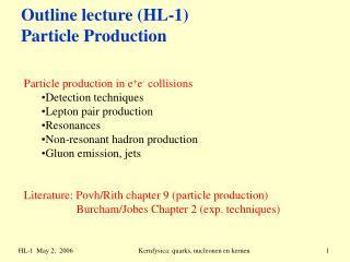 Outline lecture (HL-1) Particle Production