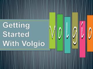 Getting Started With Volgio