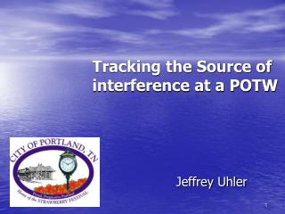 Tracking the Source of            interference at a POTW