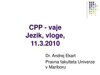 CPP - vaje Jezik, vloge, 11.3.2010