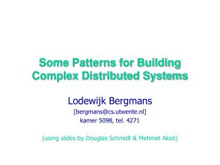 Some Patterns for Building Complex Distributed Systems
