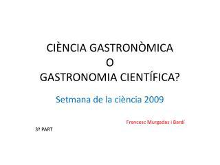CI�NCIA GASTRON�MICA O GASTRONOMIA CIENT�FICA?