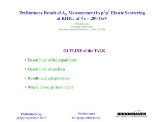 OUTLINE of the TALK Description of the experiment Description of analysis